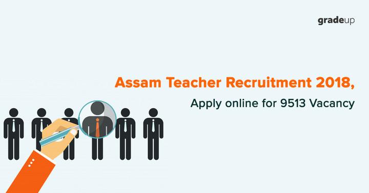 9513 Assam Teacher Vacancy 2018, Apply Online for DEE Assam Teacher Recruitment