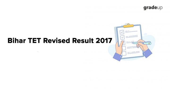 बिहार टीईटी संशोधित परिणाम 2017 घोषित - यहां देखें