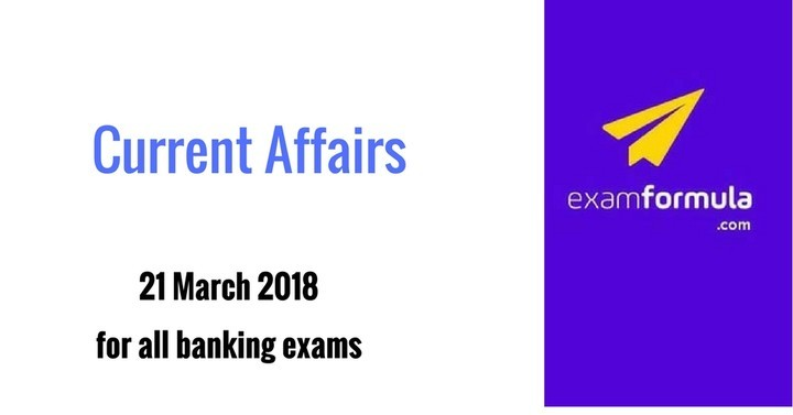 Daily Current Affairs - 21th March 2018