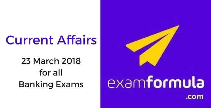 Daily Current Affairs - 23rd March 2018