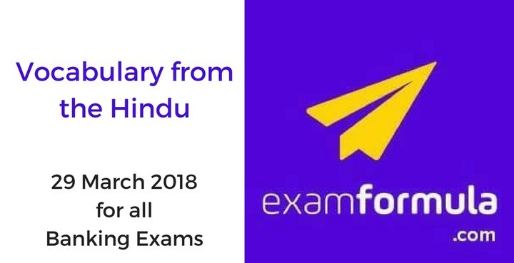 Important Vocabulary Words – 'The Hindu' Editorial (29th March 2018)