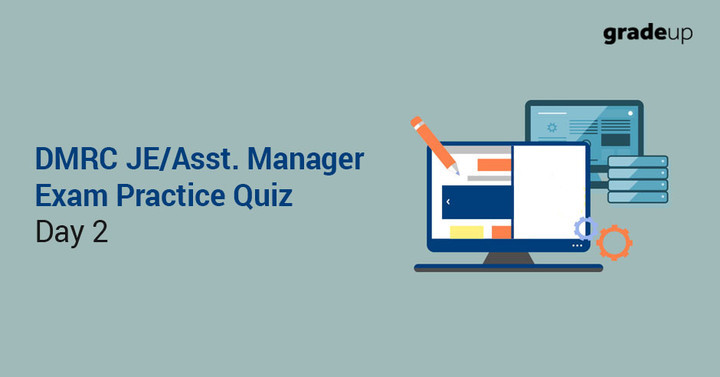 DMRC JE/Asst. Manager Exam Practice Quiz: Day 2