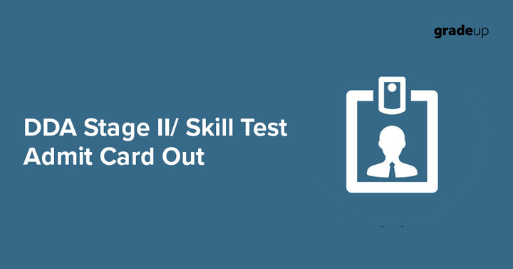 DDA Stage II/ Skill Test Admit Card Out, Download Now!