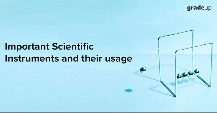 Important Scientific Instruments and their usage