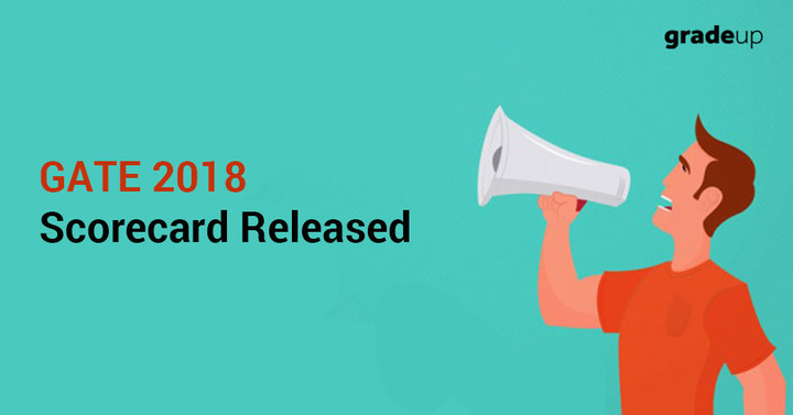 GATE 2018 Scorecard Released: Download Now