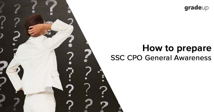 How to Prepare General Awareness for SSC CPO SI 2018 (Topic-wise)