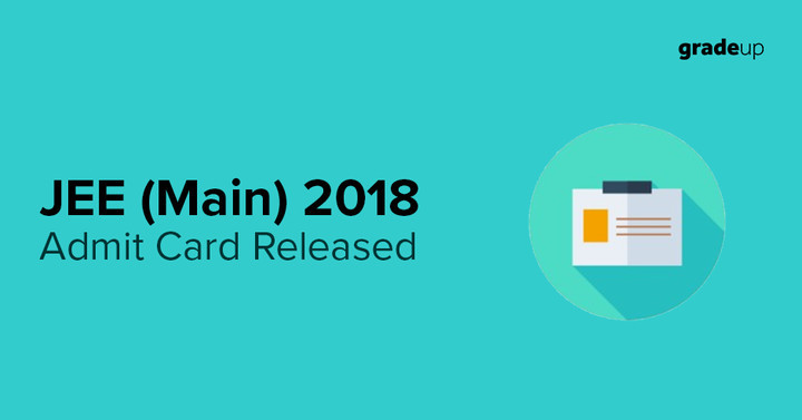 JEE Main Admit Card 2018 Released, Download Your Hall Ticket Here!