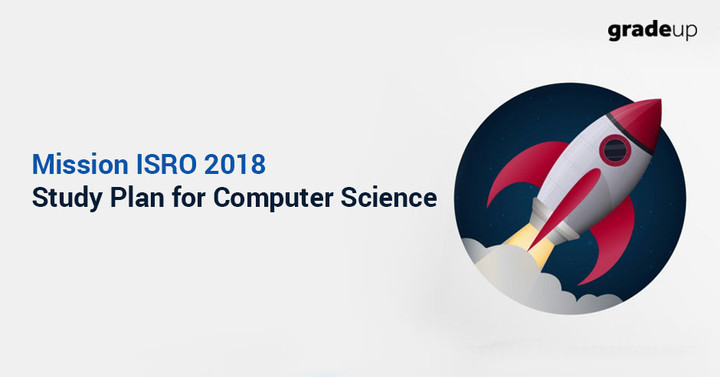 40 Days Study Plan for ISRO Computer Science 2018 (Mission ISRO)
