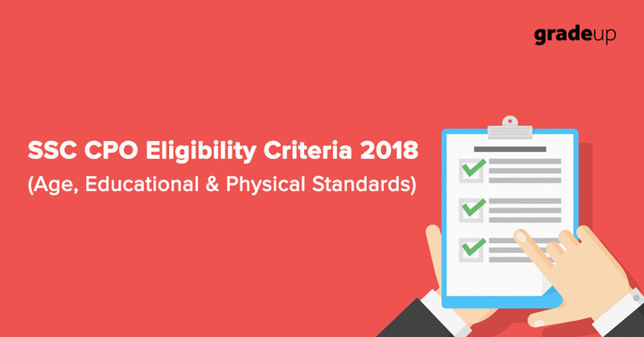 SSC CPO Eligibility 2018: Age Limit, Qualification, Medical & Physical Details