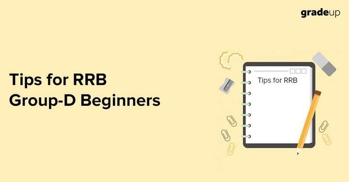 RRB ग्रुप D परीक्षा की शुरुआत करने वालों के लिए महत्वपूर्ण टिप्स, जरुर पढ़ें |