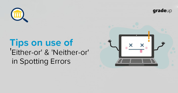 Tips on use of 'Either-or' & 'Neither-nor' in Spotting Errors!