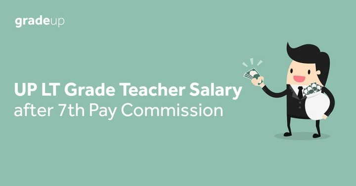UP LT Grade Teacher Salary after 7th Pay Commission