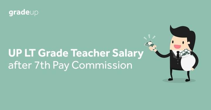 7 वीं वेतन आयोग में उत्तर प्रदेश एलटी ग्रेड शिक्षक वेतन