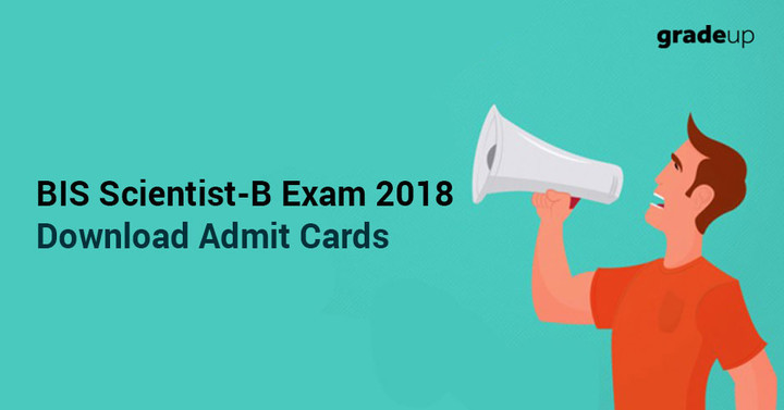 BIS Admit Card 2018 (Scientist B), Link will be activated on 7th April