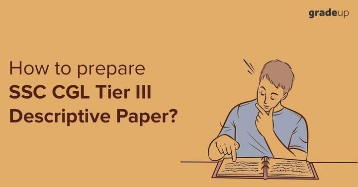How to Prepare SSC CGL Tier III Descriptive Paper?