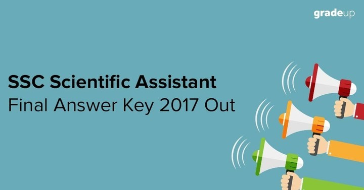SSC Scientific Assistant Final Answer Key 2017 Out, Check Here!