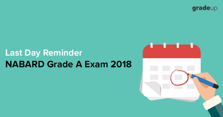 NABARD Grade A Exam 2018 - Last Day Reminder