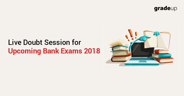 Live Doubt Session for Upcoming Bank Exams 2018