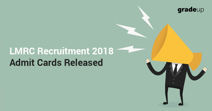 LMRC Admit Card 2018 Out for Various Posts, Download Admit Card & Score Card Now!