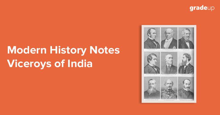 आधुनिक इतिहास नोट्स: भारत के वायसराय