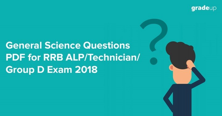 General Science Questions for RRB ALP/Technician/Group D 2018, Download PDF!