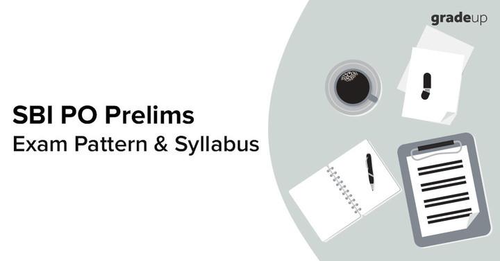 SBI PO Syllabus & Exam Pattern 2018: Topic-wise, Based on New Pattern!