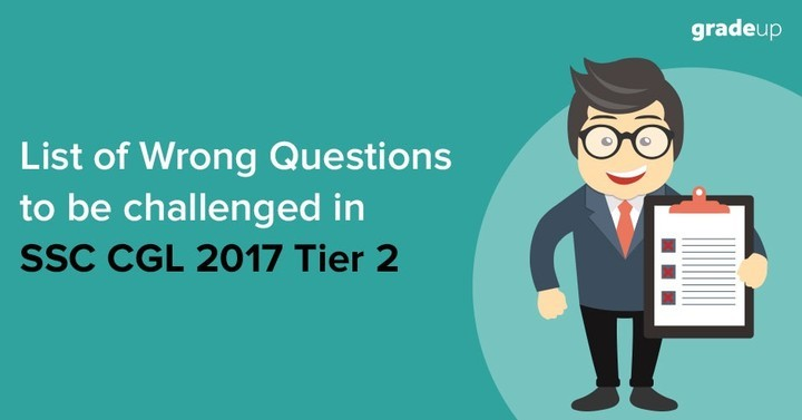 List of Wrong Questions to be challenged in SSC CGL 2017 Tier  2