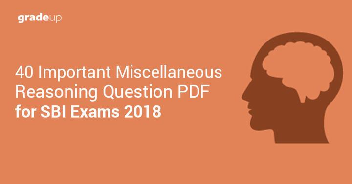40 महत्वपूर्ण रीजनिंग विविध प्रश्न PDF: एसबीआई क्लर्क और पी ओ प्रेलिम्स 2018