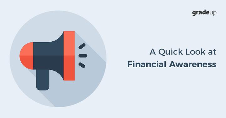 वित्तीय जागरूकता पर एक त्वरित नज़र (07 मई - 13 मई 2018)