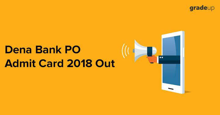 देना बैंक पीओ परीक्षा 2018 के लिए प्रवेश-पत्र जारी ,अभी डाउनलोड करें !