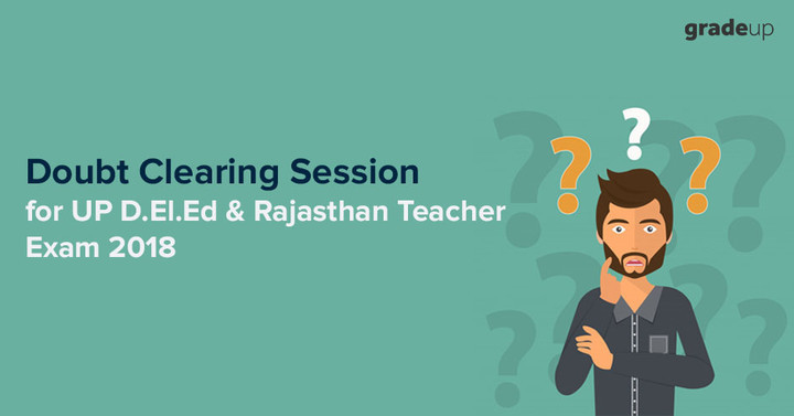 Doubt Clearing Session for UP D.El.Ed & Rajasthan Teacher Exam 2018 - Live Now