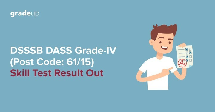 DSSSB DASS Grade-IV (Post code: 61/15) Skill Test Result Out
