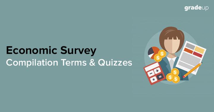 Economic Survey Compilation Terms and Quizzes