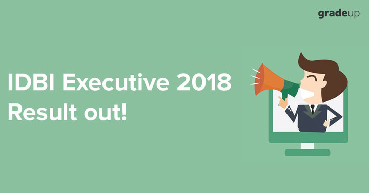 IDBI Executive Result 2018 Declared, Check Result & Cut Off Here!