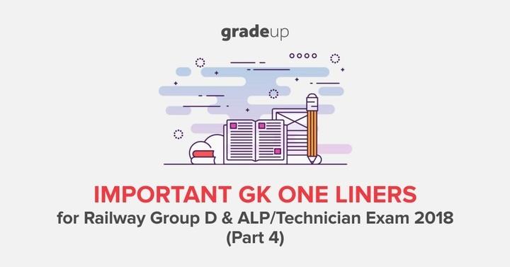 रेलवे ग्रुप डी और ALP/ तकनीशियन परीक्षा 2018 के लिए जीके वन-लाइनर (भाग 4)