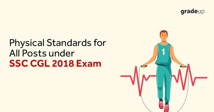 Physical Standards for All Posts under SSC CGL 2018 Exam