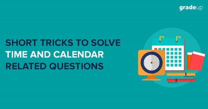 Short Tricks to solve Time and Calendar related questions in Reasoning