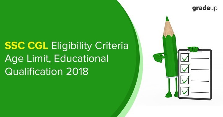 SSC CGL Eligibility Criteria 2018: Age Limit, Qualification, Percentage