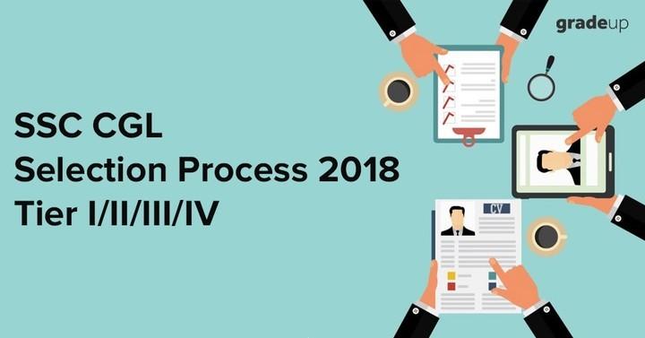 SSC CGL Selection Process 2018 (Tier 1/2/3/4, Final Merit List)
