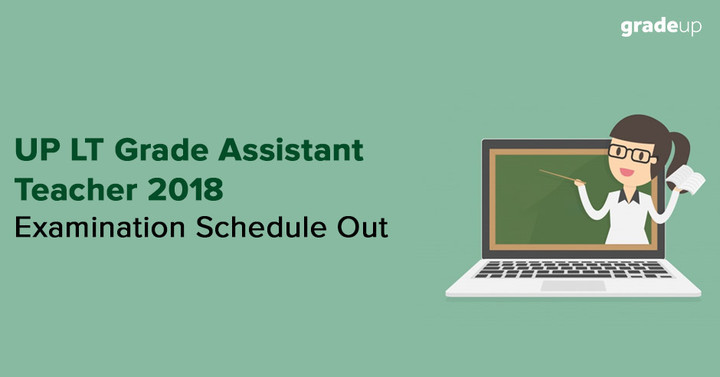 UP LT Grade Assistant Teacher 2018 New Examination Schedule Out