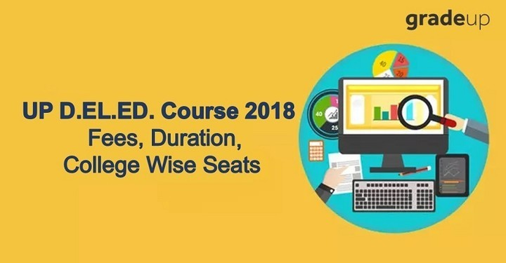 UP D.El.Ed. Course 2018: Fees, Duration, College Wise Seats