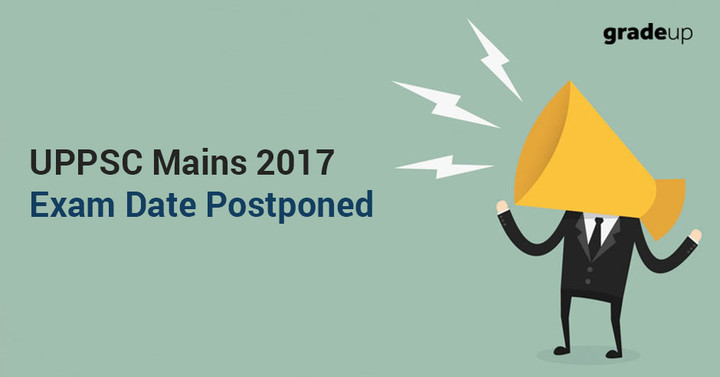 UPPSC Mains 2017 Exam Date Postponed
