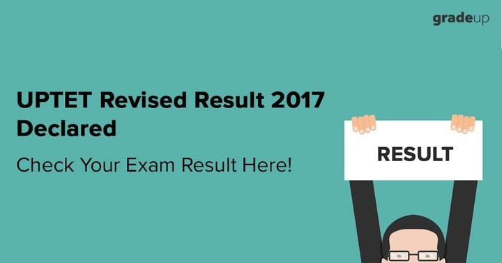 UP TET Revised Result 2017 Declared, Check Your Exam Result Here!