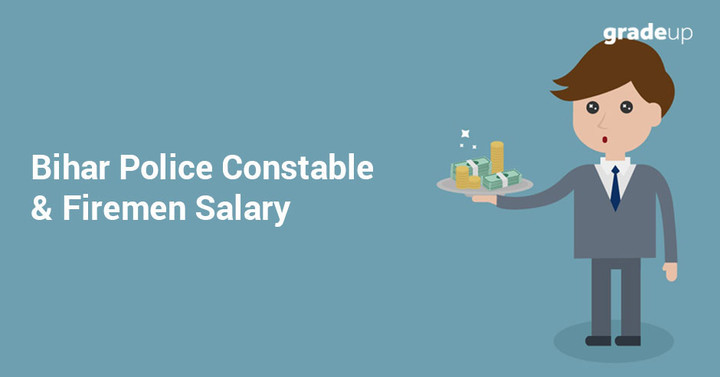 Bihar Police In-hand Salary, Pay Scale 2018 (Constable +