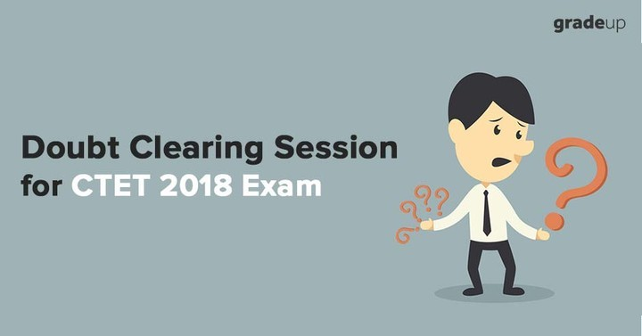 Doubt Clearing Session for CTET 2018 Exam - Live Now