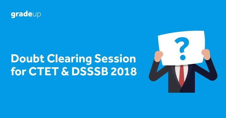Doubt Clearing Session for CTET & DSSSB 2018 Exam Live Now