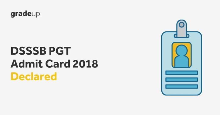 DSSSB PGT Admit Card 2018 Declared, Download Here!