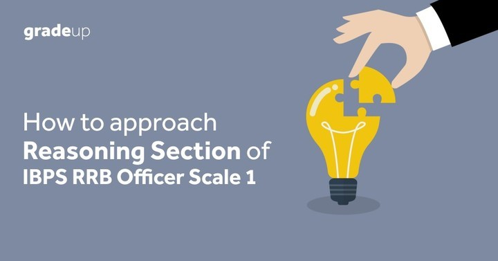 How to Prepare Reasoning for IBPS RRB Officer Scale I 2018