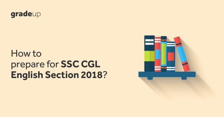 How to Prepare English for SSC CGL Tier I Exam 2018 (Topic-wise)