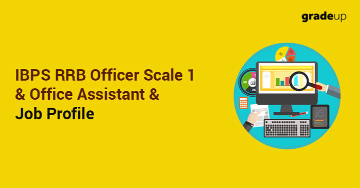 IBPS RRB Job Profile 2018 & Career Growth (Officer Scale I + Office Assistant)